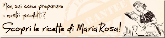 Le ricette di Maria Rosa